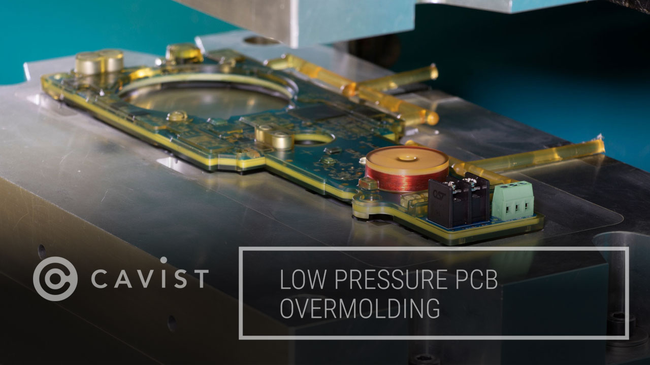 Cavist low pressure PCB overmolding